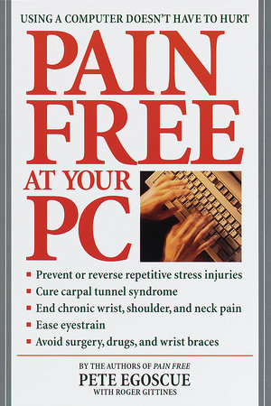 Pain Free at Your PC by Pete Egoscue and Roger Gittines