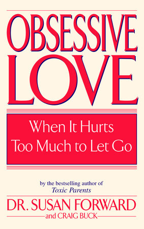 Obsessive Love by Susan Forward and Craig Buck