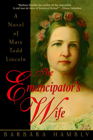 The Emancipator's Wife by Barbara Hambly