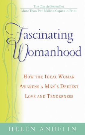 Fascinating Womanhood by Helen Andelin | PenguinRandomHouse