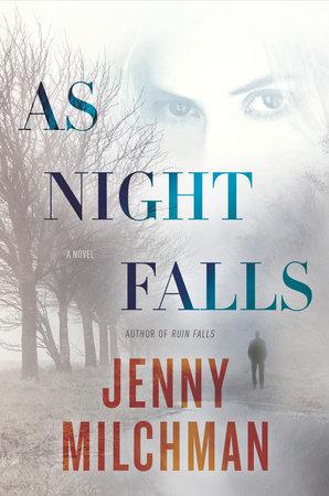 As Night Falls by Jenny Milchman   PenguinRandomHouse com: Books