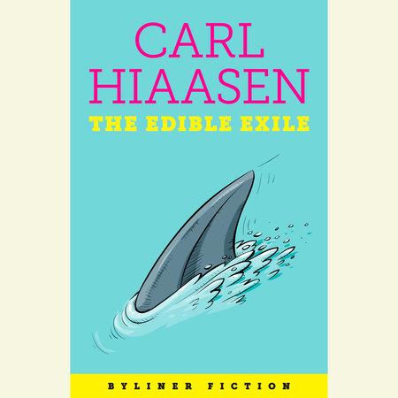The Edible Exile by Carl Hiaasen