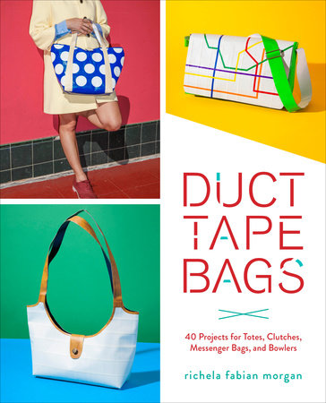 Duct Tape Bags by Richela Fabian Morgan