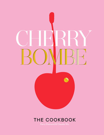 Cherry Bombe by Kerry Diamond and Claudia Wu