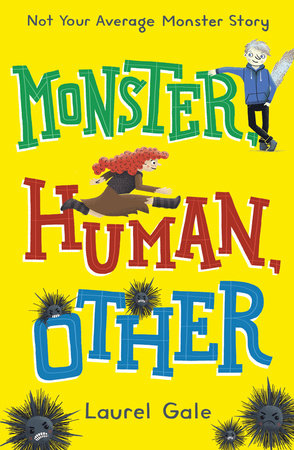 Monster, Human, Other by Laurel Gale