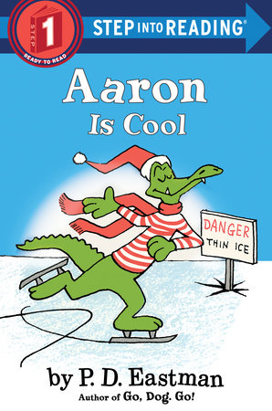 Aaron is Cool by P.D. Eastman