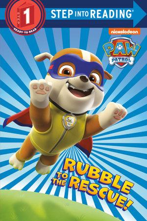 Rubble to the Rescue! (Paw Patrol) by Kristen L. Depken