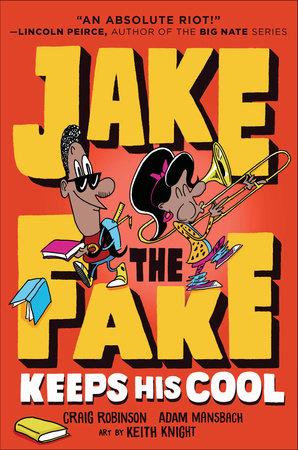 Jake the Fake Keeps His Cool by Adam Mansbach,Craig Robinson