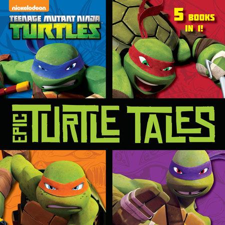 Epic Turtle Tales (Teenage Mutant Ninja Turtles) by Random House