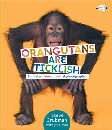 Orangutans Are Ticklish by Jill Davis