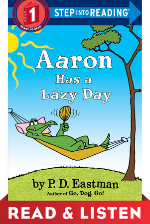 Aaron Has a Lazy Day: Read & Listen Edition by P.D. Eastman