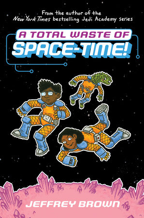 A Total Waste of Space-Time! by Jeffrey Brown