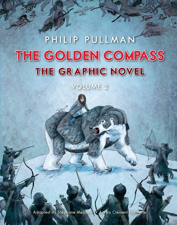 The Golden Compass Graphic Novel, Volume 2 by Philip Pullman
