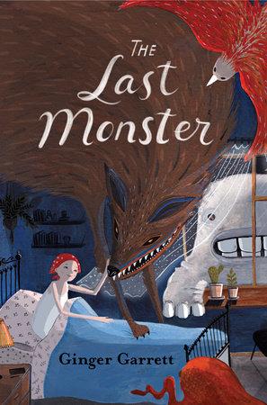 The Last Monster by Ginger Garrett