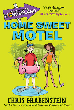 Welcome to Wonderland #1: Home Sweet Motel by Chris Grabenstein