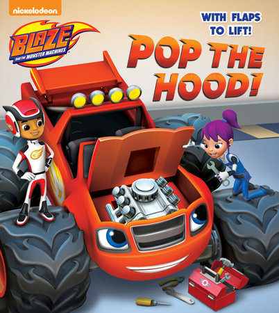 Pop the Hood! (Blaze and the Monster Machines) by Random House