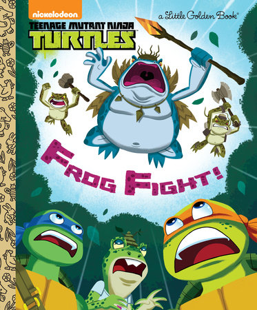 Frog Fight! (Teenage Mutant Ninja Turtles) by Golden Books