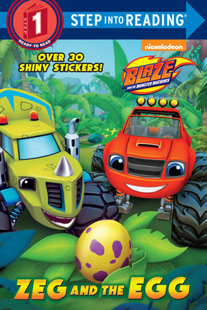 Zeg and the Egg (Blaze and the Monster Machines) by Mary Tillworth