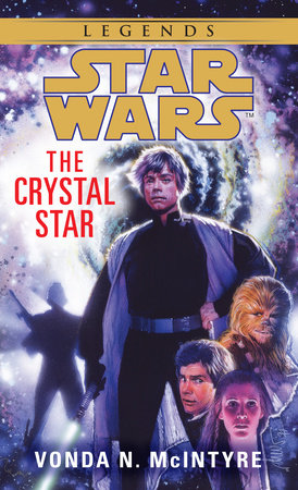 The Crystal Star: Star Wars Legends by Vonda McIntyre