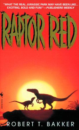 Raptor Red by Robert T. Bakker
