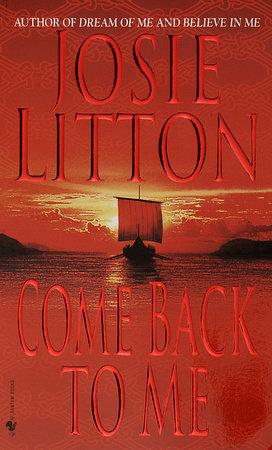 Come Back to Me by Josie Litton   PenguinRandomHouse com: Books
