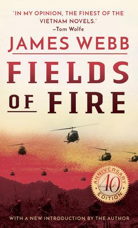 Fields of Fire by James Webb | PenguinRandomHouse com: Books