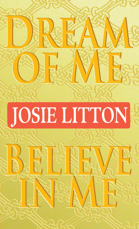Dream of Me/Believe in Me by Josie Litton