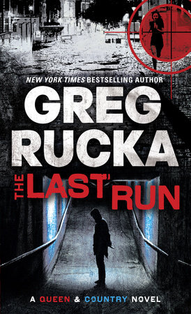 The Last Run by Greg Rucka