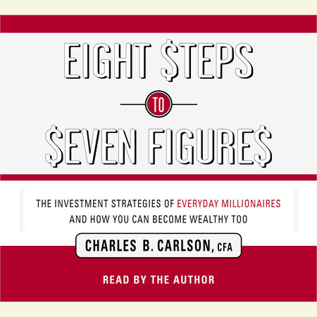 Eight Steps to Seven Figures by Charles Carlson