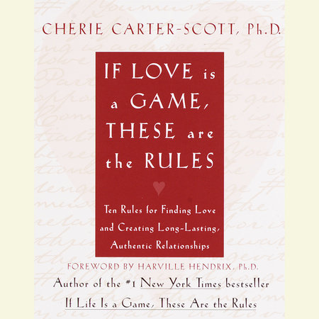 If Love Is a Game, These Are the Rules by Cherie Carter-Scott