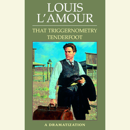 That Triggernometry Tenderfoot by Louis L'Amour