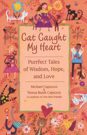 Cat Caught My Heart by Michael Capuzzo