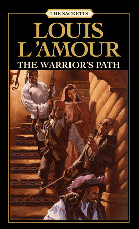 The Warrior's Path: The Sacketts by Louis L'Amour
