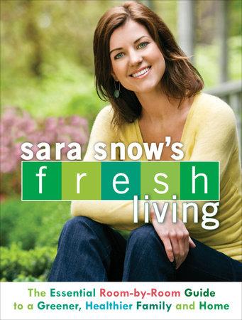 Sara Snow's Fresh Living by Sara Snow