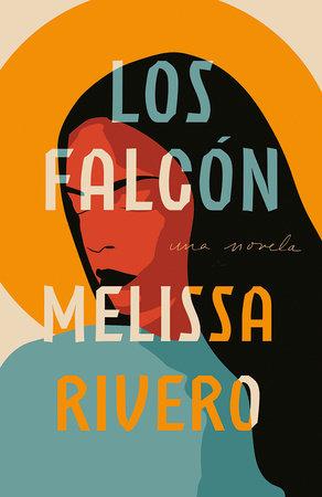 Los Falcón by Melissa Rivero