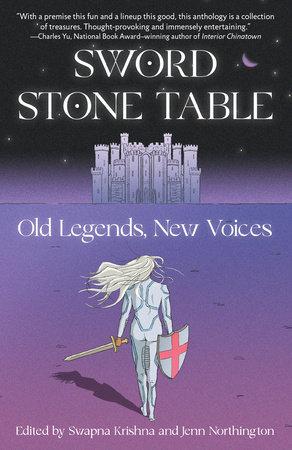 Sword Stone Table by Swapna Krishna and Jenn Northington