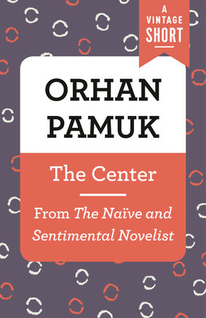 The Center by Orhan Pamuk