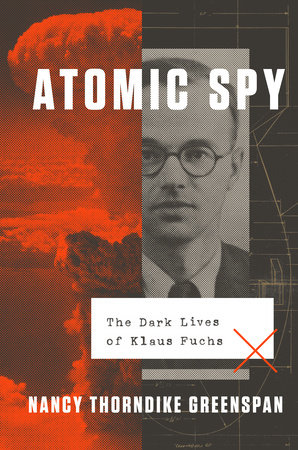 Atomic Spy by Nancy Thorndike Greenspan