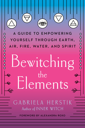 Bewitching the Elements by Gabriela Herstik