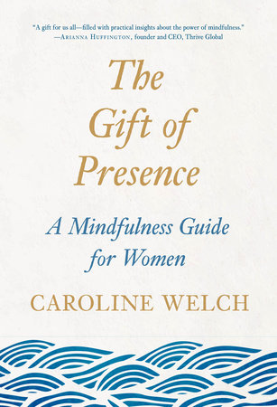 The Gift of Presence by Caroline Welch