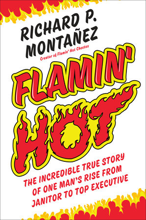 Flamin' Hot by Richard Montanez