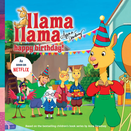 Llama Llama Happy Birthday! by Anna Dewdney