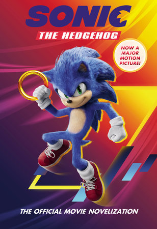 Sonic the Hedgehog: The Official Movie Novelization by Kiel Phegley