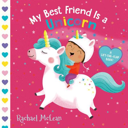 My Best Friend Is a Unicorn by Rachael McLean