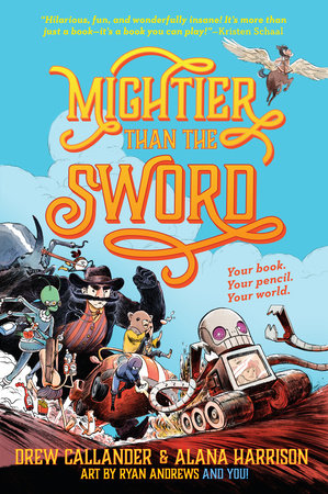 Mightier Than the Sword by Drew Callander and Alana Harrison