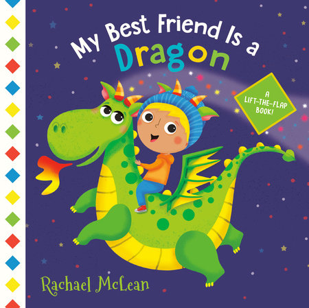 My Best Friend Is a Dragon by Rachael McLean