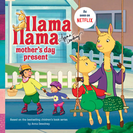 Llama Llama Mother's Day Present by Anna Dewdney and Courtney Carbone