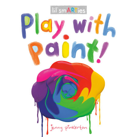 Play with Paint by Jenny Pinkerton