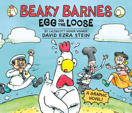 Beaky Barnes: Egg on the Loose by David Ezra Stein