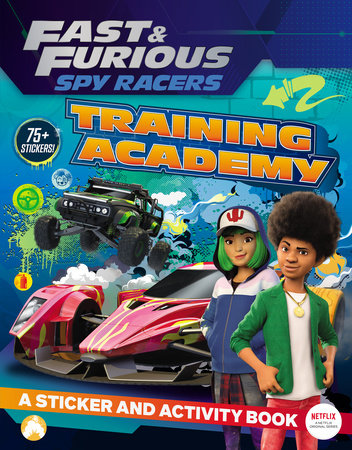 Fast & Furious: Spy Racers: Training Academy by Landry Q. Walker
